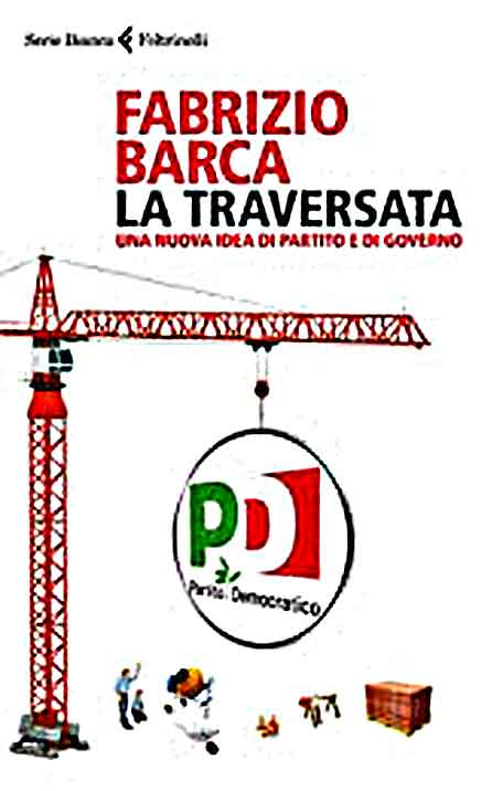 La Traversata di Fabrizio Barca - È la politica, bellezza